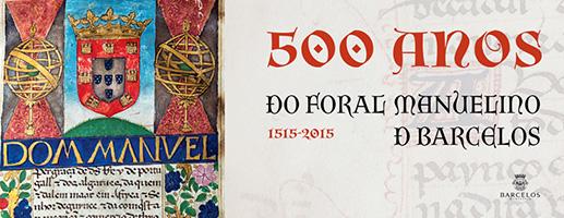 Em 7 de agosto de 1515, D. Manuel II atribuiu o segundo foral à Vila de Barcelos.